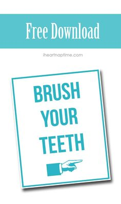 Free 'brush your teeth' download  ...great way to make a simple and cute piece of decor for the bathroom!