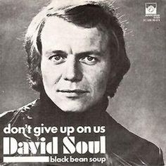 "David Soul ""Don't Give Up On Us"" debut single from 1976. No.1 in U.S. and UK and an International hit."