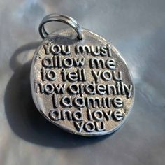 You must allow me to tell you how ardently I admire and love you ... Inspirational quote Silver pendant