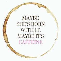 Maybe it's caffeine ;)