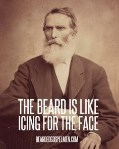 Beards are like icing for the face. We agree.