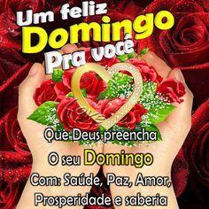 """""""UN FELIZ Domingo para vosotros Que Dios llene. Su domingo con salud, paz amor, prosperidad y sabiduria"""" LOVE OF FLOWERS: Um feliz Domingo Pra você"""