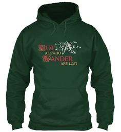 Limited Edition - All Who Wander | Teespring