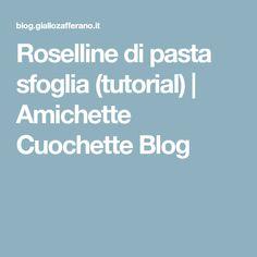 Roselline di pasta sfoglia (tutorial) | Amichette Cuochette Blog