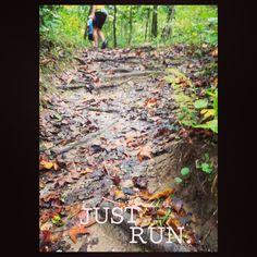 Just Run. #running #motivation