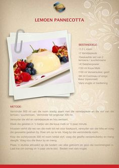 Geure uit die Vallei. Lemoen panacotta Lemon Recipes, Tart Recipes, Dessert Recipes, Sweets From Heaven, Recipes From Heaven, Cold Desserts, Delicious Desserts, Good Food, Yummy Food