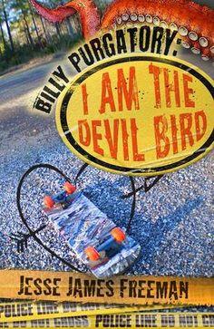 Jesse James Freeman - Billy Purgatory: I am the Devil Bird