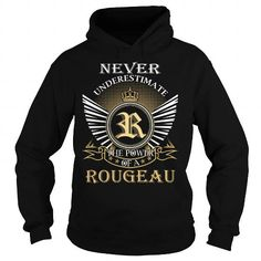 Awesome Tee Never Underestimate The Power of a ROUGEAU - Last Name, Surname T-Shirt T shirts