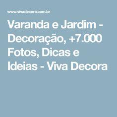 Varanda e Jardim  - Decoração, +7.000 Fotos, Dicas e Ideias - Viva Decora