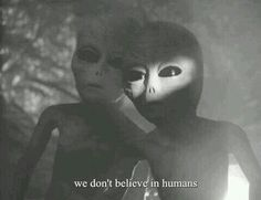 we o don't belive in humans