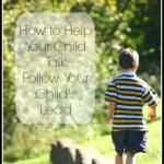 How to Help Your Child Talk: Follow Your Child's Lead
