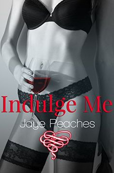 Indulge Me As a successful wine taster, Saffron uses her senses everyday in the job she loves. When she meets Gideon she starts to question her lacklustre love Bad Relationship, Romance Novels, Wine Tasting, Compliments, Love Her, Erotic, Peach, This Or That Questions, Books
