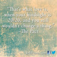 The Pact by Jodi Picoult Quotable Quotes, Book Quotes, Jodi Picoult Quotes, My Sweet Valentine, Famous Words, My Soulmate, What Is Love, Book Nerd, So Little Time