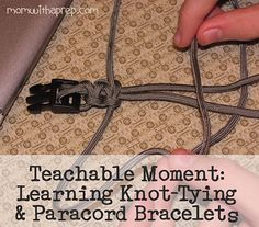 Teachable Moments: Learning Knot-Tying & Paracord Bracelets