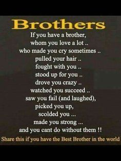 Wish i still had my brother! I miss you and send all my love to heaven to you.
