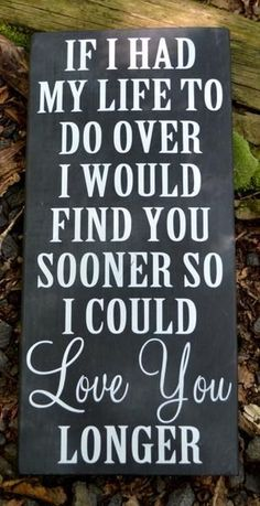Anniversary Gift Couples Engagement Engaged Romantic Love Quote Rustic Wedding Ideas Custom Wood Sign Master Bedroom Decor If I Had My Life To Do Over I Would Find You Sooner