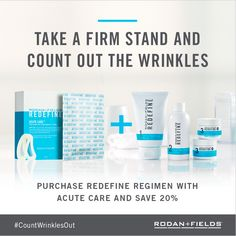 WOW - Save 20% when you purchase both REDEFINE Regimen and ACUTE CARE.  In an independent clinical study, participants using the REDEFINE Regimen reported seeing the following results after eight weeks of twice daily use:  100% experienced an improvement in skin texture 91% experienced an improvement in radiance 90% experienced an improvement in smoothness 80% experienced an improvement in wrinkles 80% experienced an improvement in fine lines 80% experienced an improvement in
