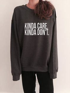 Welcome to Nalla shop :) For sale we have these Kinda care, Kinda Dont sweatshirt! Very popular on sites like Tumblr and blogs! The Model is usually