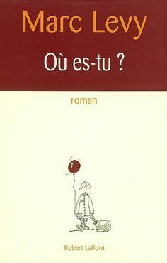 MARC LEVY - Où es-tu? - Romans français - LIVRES - Renaud-Bray.com - Livres + cadeaux + jeux