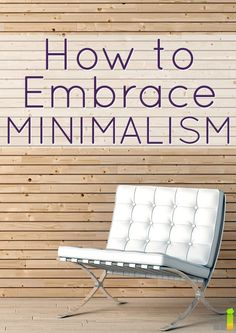 How to embrace minimalism