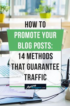 How to Promote Your Blog Posts #bloggingtips #blogging
