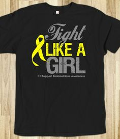 Fight Like a Girl Endometriosis Shirts by diseaseapparel.com #Endometriosis #EndometriosisAwareness