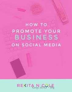 How To Promote your Business On Social Media · Rekita Nicole