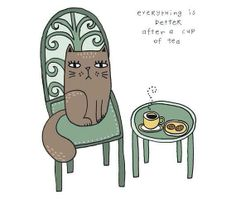 'Morning Tea' by Hello Penny Tea Illustration, Illustrations, Crazy Cat Lady, Crazy Cats, Chai, Keep Calm, Café Chocolate, Chesire Cat, Tea Quotes