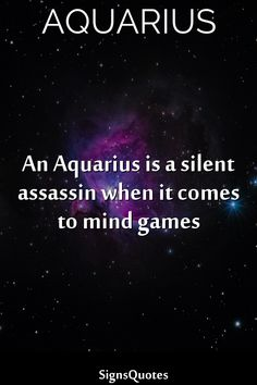 An Aquarius is a silent assassin when it comes to mind games - Zodiac Sign Quotes Capricorn Love, Astrology Aquarius, Aquarius Traits, Aquarius And Libra, Aquarius Woman, Zodiac Sign Traits, Zodiac Signs Astrology, Zodiac Signs Aquarius, Zodiac Star Signs