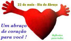 """22 de Maio - Dia do Abraço Clique na imagem e acesse lindas mensagens. Me dê um Abraço!"""" (mensagens)."""