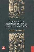 Los best sellers prohibidos en Francia antes de la revolución / Robert Darnton