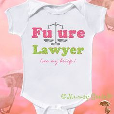 Future Lawyer Funny Onesie Baby Girl onsie Baby CreeperNewborn Layettes to GIrly Tshirts on Etsy, $14.95