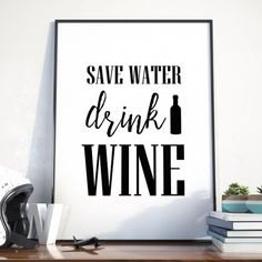 SAVE WATER, DRINK WINE - Plakat w ramie Save Water, Wine Drinks, Drinking Water, Tatoos, Fonts, Quotes, Home Decor, Designer Fonts, Quotations