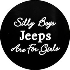 """Silly Boys Jeeps are for Girls Tire Cover 26-35"""""""