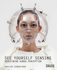 See Yourself Sensing: Redefining Human Perception