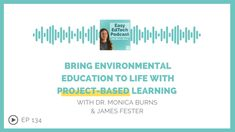 Bring Environmental Education to Life with Project-Based Learning with James Fester - Easy EdTech Podcast 134 - Class Tech Tips