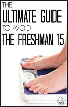 In college? The FBG guide to avoiding that dreaded Freshman 15.   Fit Bottomed Girls