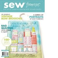 Deadline for artwork to be received: Semi-annually every July 15th and January 15th. Sew Somerset Magazine   Beautiful photographs, easy-to-understand techniques, and a bounty of tips, ideas and inspiration. Sew Somerset will help you learn how to add stitches of varied lengths, sizes, colors, and dimension into your next art project.