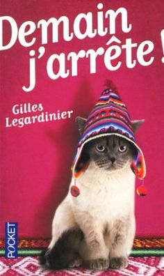 Demain j'arrête !: Amazon.fr: Gilles Legardinier: Livres 09/2013