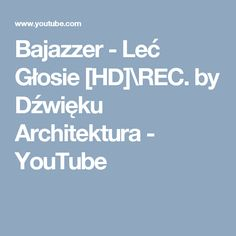 Bajazzer - Leć Głosie [HD]\REC. by Dźwięku Architektura - YouTube