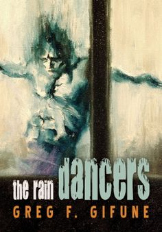 HorrorTalk.com review of the horror novella The Rain Dancers by Greg F. Gifune.     Review written by Steve Pattee.