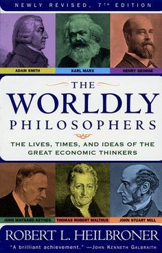 Presents the ideas of the great economic thinkers, from Adam Smith to Malthus, and from Marx to John Maynard Keynes.