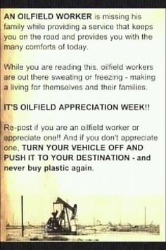 Proud to be the wife of an oil field worker! I love my husband for all he sacrifices to provide myself and our children the best life we can have! Oilfield Trash, Oilfield Wife, Oilfield Quotes, Oilfield Humor, Oil Field Jobs, I Love My Hubby, My Love, Oil Rig, Oil And Gas