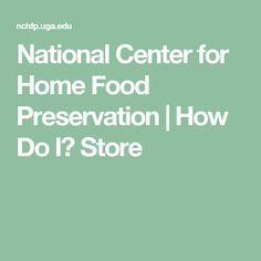 National Center for Home Food Preservation   How Do I? Store