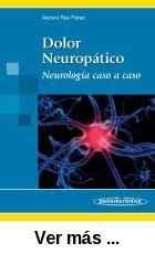 Dolor neuropático : neurología caso a caso / Antoni Rey      Pérez. -- Barcelona, etc. : Médica Panamericana, 2008 http://absysnetweb.bbtk.ull.es/cgi-bin/abnetopac01?TITN=532000