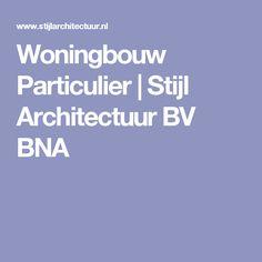 Woningbouw Particulier | Stijl Architectuur BV BNA