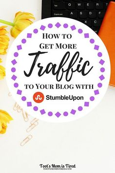 How to Get More Traffic to Your Blog with StumbleUpon   Increase your traffic with a social media channel you're probably neglecting: StumbleUpon. blogging tips