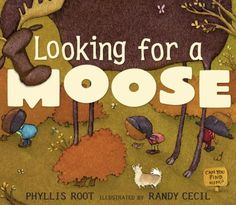 Looking for a Moose by Phyllis Root http://www.amazon.com/dp/0763638854/ref=cm_sw_r_pi_dp_5TuWtb1BDXZNTM3B