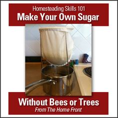 How to Make Your Own Sugar without bees or trees. Not an eHow article, this is from someone who has done it.