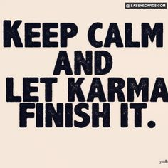 Let Karma Finish it!